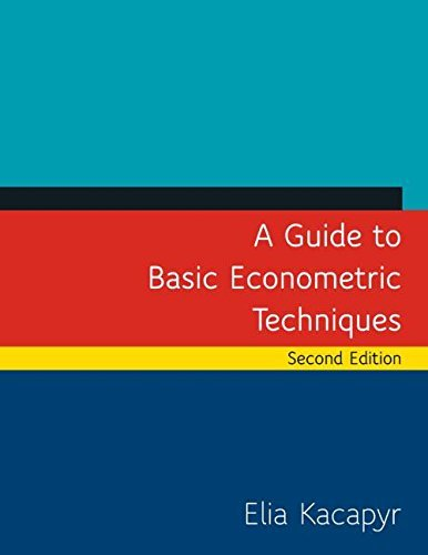 By Elia Kacapyr A Guide to Basic Econometric Techniques (2nd Second Edition) [Paperback] ebook