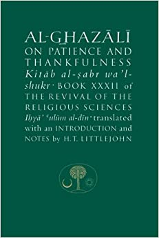 Book Al-Ghazali on Patience and Thankfulness: Book XXXII of the Revival of the Religious Sciences (Ghazali Series)