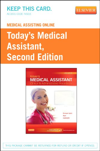 Medical Assisting Online for Today's Medical Assistant (User Guide and Access Code): Clinical & Administrative Proce