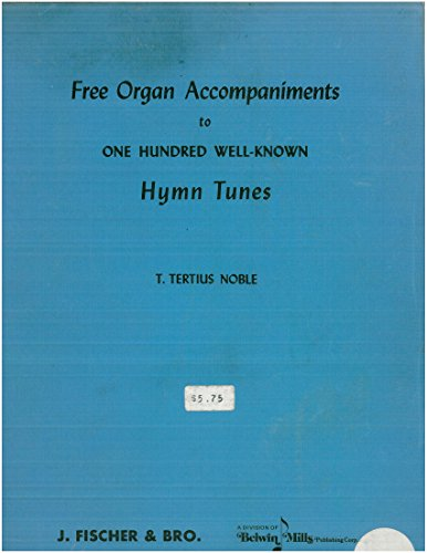 - Free Organ Accompaniments to One Hundred Well-Known Hymn Tunes
