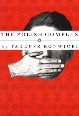 Polish Complex (American Literature (Dalkey Archive))