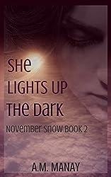 She Lights Up the Dark (November Snow Book 2)