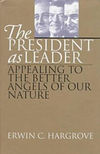 The President as Leader: Appealing to the Better Angels of Our Nature (Policy)