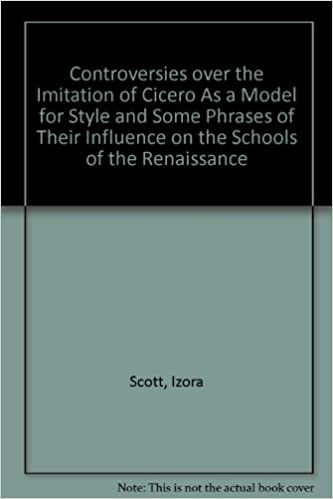 Controversies over the Imitation of Cicero As a Model for