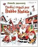 Dodici regali per Babbo Natale. Ediz. illustrata
