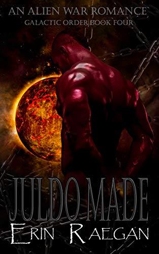 Juldo Made: An Alien War Romance (Galactic Order Book 4)