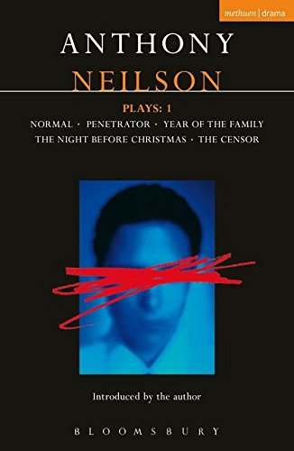 Download Neilson Plays:1: Normal; Penetrator; Year of the Family; Night Before Christmas; Censor (Contemporary Dramatists) PDF