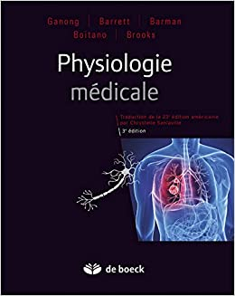 Amazon Fr Physiologie Medicale Ganong William F Collectif Chrystelle Sanlaville Livres