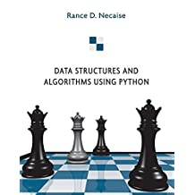 Data Structures and Algorithms Using Python by Rance D. Necaise (2010-12-21)