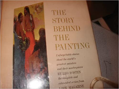 The Story Behind the Painting: Leo Rosten, Allen Hurlburt: Amazon.com: Books