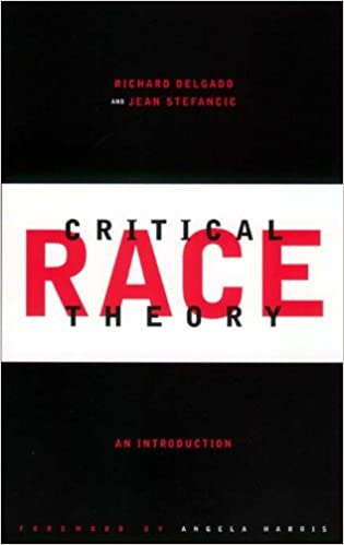 Critical Race Theory An Introduction Delgado Richard Stefancic Jean 9780814719305 Books