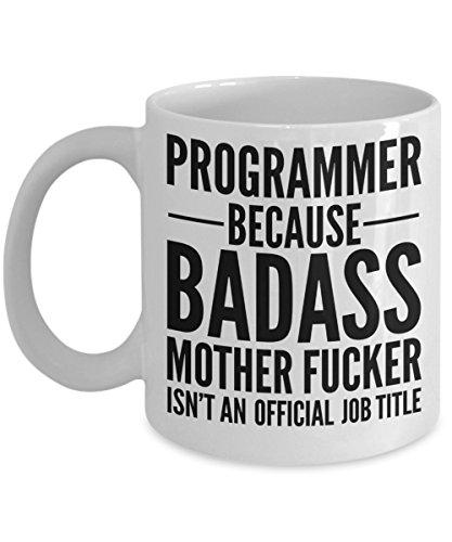 Programmer Mug 11 oz - Badass Programmer Mug - Funny Programmer Gift
