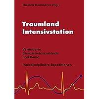 Traumland Intensivstation: Veränderte Bewusstseinszustände und Koma - interdisziplinäre Expeditionen