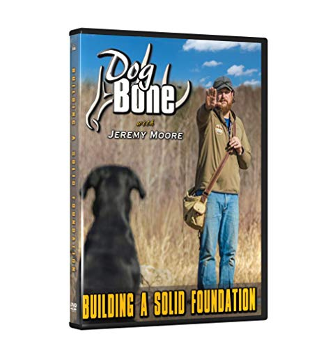Dog Bone Obedience Dog Training DVD Building a Solid Foundation with Jeremy Moore. Dog Training - (shed Dog, shed Hunting, Deer Tracking, obedience Training)
