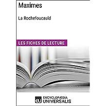 Maximes de François de La Rochefoucauld: Les Fiches de lecture d'Universalis (French Edition)