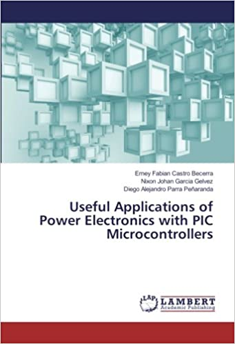 Useful Applications of Power Electronics with PIC Microcontrollers Download Free PDF