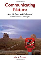 Communicating Nature: How We Create and Understand Environmental Messages