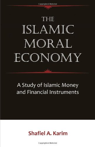 Read Online The Islamic Moral Economy: A Study of Islamic Money and Financial Instruments pdf