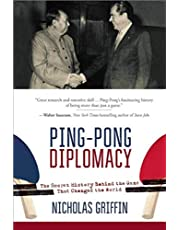 Ping-Pong Diplomacy: The Secret History Behind the Game That Changed the World