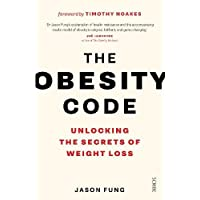 The Obesity Code: the bestselling guide to unlocking the secrets of weight loss: 1