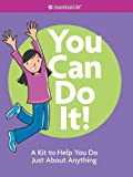 You Can Do It!: A Kit to Help You Do Just about Anything (American Girl) (American Girl Library)