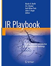 IR Playbook: A Comprehensive Introduction to Interventional Radiology