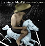 Actors and Actresses by The Winter Blanket (2002-03-05)