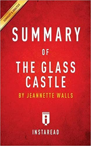 summary of the glass castle by jeannette walls includes  summary of the glass castle by jeannette walls includes analysis insta summaries 9781945272158 amazon com books