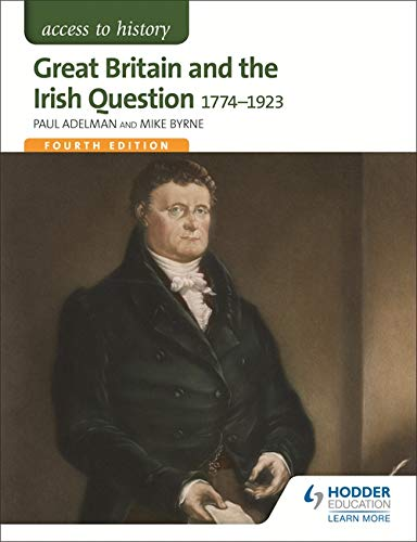 Read Online Great Britain & the Irish Question 1774-1923 (Access to History) pdf