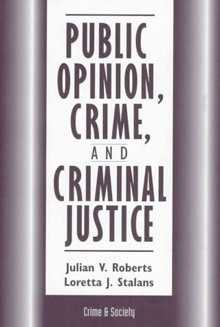 Public Opinion, Crime, And Criminal Justice (Crime & Society)