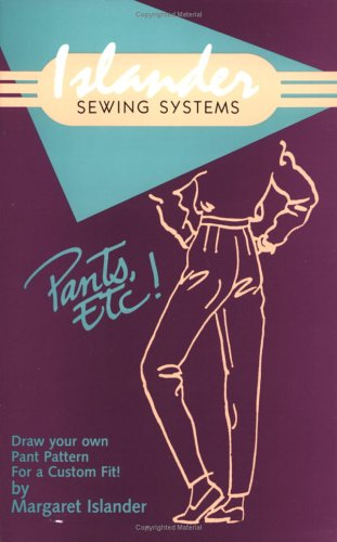Pants Etc: Draw Your Own Pant Pattern for a Custom Fit