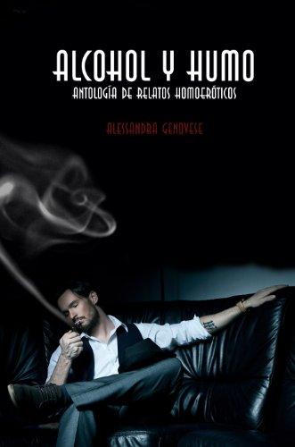 Alcohol y humo - Antología de relatos homoeróticos (Humo y Alcohol nº 1) (Spanish Edition)