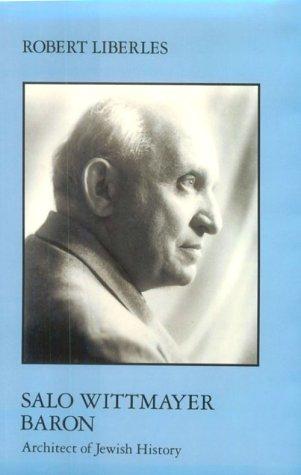 Salo Wittmayer Baron: Architect of Jewish History (Modern Jewish Masters)