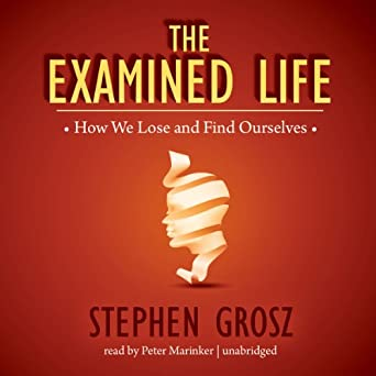 The Examined Life >> Amazon Com The Examined Life How We Lose And Find Ourselves