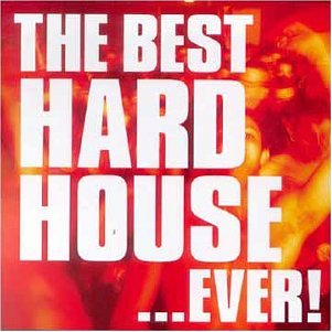 The Best Hard House   Ever