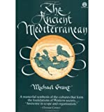 The Ancient Mediterranean, Michael Grant, 0452009499