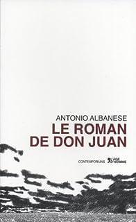 Le roman de Don Juan, Albanese, Antonio