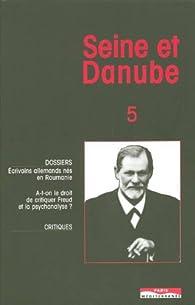 Seine et Danube, N° 5 : Ecrivains Allemands nes en Roumanie par Revue Seine et Danube