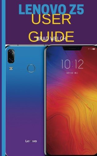 Price comparison product image Lenovo Z5 User Guide: Learn more about the Lenovo Z5 Phone, Learn tips and tricks and how to get the most out of your Lenovo Z5 (Phone User Guide)