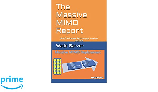 The Massive MIMO Report: MIMO Wireless Technology Analyst