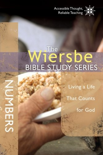 The Wiersbe Bible Study Series: Numbers: Living a Life That Counts for God