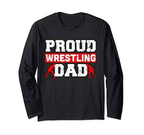 Proud Wrestling Dad - Funny Wrestler Dad gift for men Long Sleeve T-Shirt