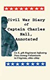 img - for Civil War Diary of Captain Charles Hall, Annotated: Company E, 4th Regiment Infantry, New Jersey Volunteers in Virginia, 1861-1862 book / textbook / text book
