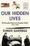 Our Hidden Lives, Simon Garfield, 0091896959