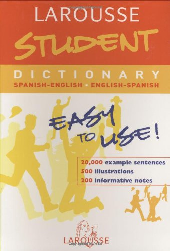 Larousse Student Dictionary: Spanish-English/English-Spanish (Larousse School Dictionary) (English and Spanish Edition)