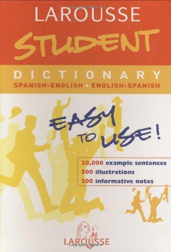 Larousse Student Dictionary: Spanish-English/English-Spanish (Larousse School Dictionary) (English and Spanish Edition) (Larousse Dictionary)