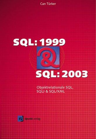 SQL 1999 und SQL 2003: Objektrelationales SQL, SQLJ und SQL/XML