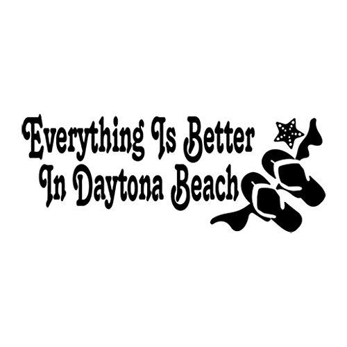 Daytona Decal - EVERYTHING IS BETTER IN DAYTONA BEACH Car Laptop Wall Sticker