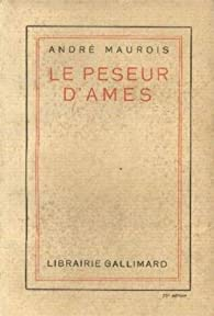 Le peseur d'âmes gallimard 1931 par André Maurois
