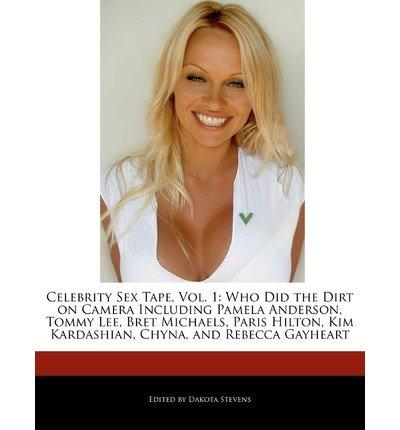 Celebrity Sex Tape, Vol. 1: Who Did the Dirt on Camera Including Pamela Anderson, Tommy Lee, Bret Michaels, Paris Hilton, Kim Kardashian, Chyna, and Rebecca Gayheart (Paperback) - Common (Kim Kardashians Sex Tape)